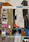 Taking Risks with Pastels with John Tookey P.S.
