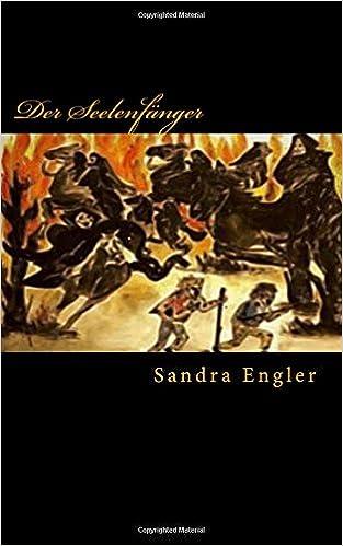 Der Seelenfänger: Sandra Engler: Volume 1 (Band)