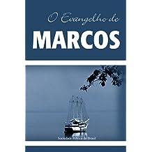 O Evangelho de Marcos: Almeida Revista e Atualizada (Os Evangelhos, Almeida Revista e Atualizada)