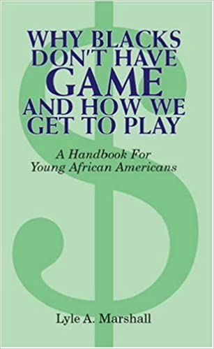 Why Blacks Don't Have Game And How We Get To Play