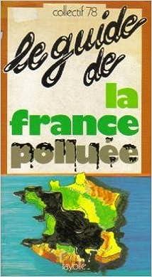 Libérez les livres à télécharger Le guide la France polluée PDF 2862210277