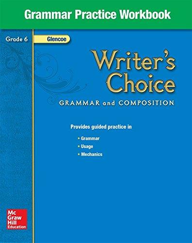 Writers Choice, Grade 6, Grammar Practice Workbook