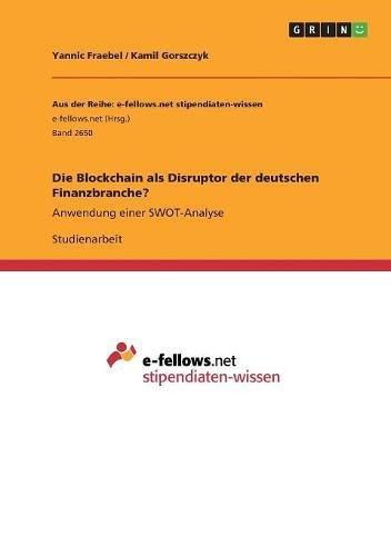 Die Blockchain ALS Disruptor Der Deutschen Finanzbranche?  [Fraebel, Yannic - Gorszczyk, Kamil] (Tapa Blanda)