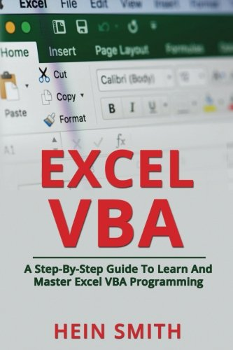 Excel VBA: A Step-By-Step Guide To Learn And Master Excel VBA Programming by CreateSpace Independent Publishing Platform