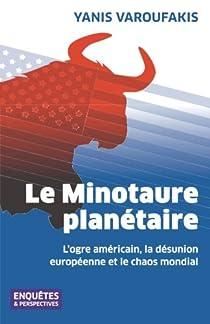 Le Minotaure planétaire par Varoufakis