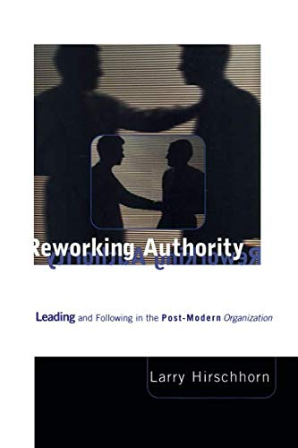 Reworking Authority: Leading and Following in a...