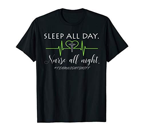 Sleep All Day Nurse All Night #teamnightshift T-Shirt