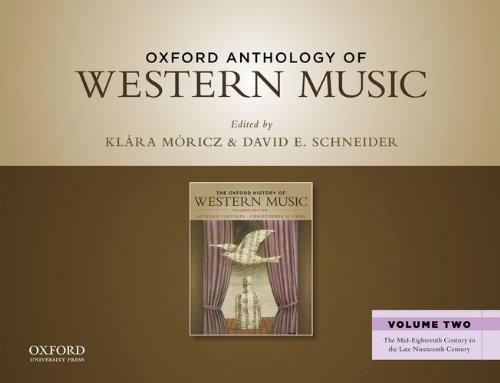 Oxford Anthology of Western Music: The Mid-Eighteenth Century to the Late Nineteenth Century
