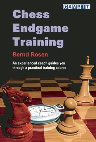 chess endgame training bernd rosen 9781904600015 amazon com books rh amazon com Chess Endgame Database Endgame Philidor Position