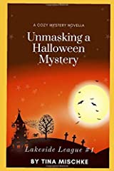 Lakeside League #1: Unmasking a Halloween Mystery: A cozy mystery novella Paperback