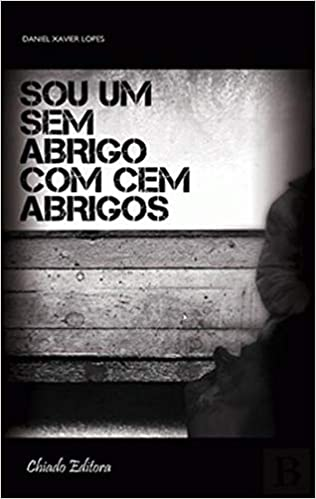 Sou Um Sem Abrigo com Cem Abrigos (Portuguese Edition): Daniel Xavier Lopes: 9789896976637: Amazon.com: Books