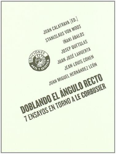 Descargar Libro Doblando El Angulo Recto 7 Ensayo Juan (ed.) Calatrava