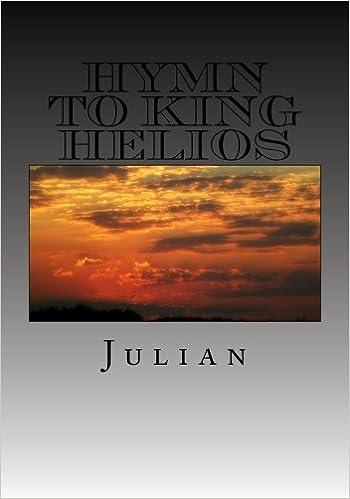 Hymn To King Helios Julian 9781517192181 Books