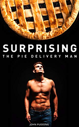 I have a thing for pies. Can't explain it, can't fight it. No one at my pie delivery job suspects that I get intimate with the sweet fruity tarts every day.My hot new customer is a man with some strangely feminine qualities. He discovers my torrid se...