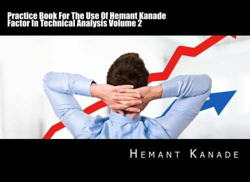 Download Practice Book For The Use Of Hemant Kanade Factor In Technical Analysis pdf epub