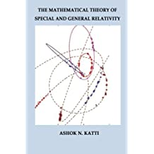 Mathematical Theory of Special and General Relativity
