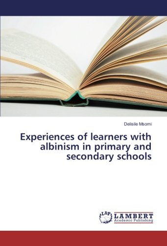 Download Experiences of learners with albinism in primary and secondary schools ebook