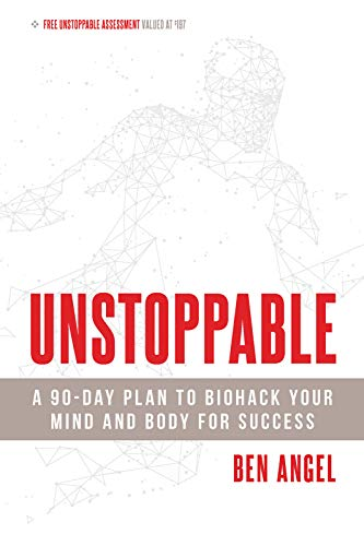 Unstoppable: A 90-Day Plan to Biohack Your Mind and Body for Success Paperback – October 30, 2018