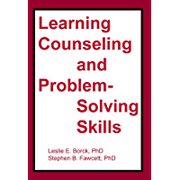 Learning Counseling and Problem-Solving Skills (With Instructor's Manual)