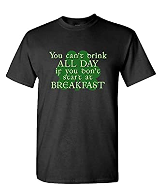 DRINK ALL DAY - START AT BREAKFAST - funny - Mens Cotton T-Shirt