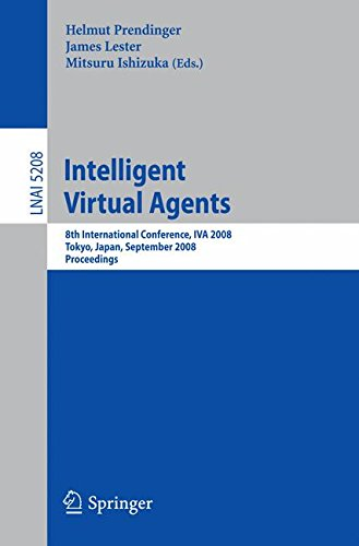 Intelligent Virtual Agents: 8th International Conference, IVA 2008, Tokyo, Japan, September 1-3, 2008, Proceedings (Lect
