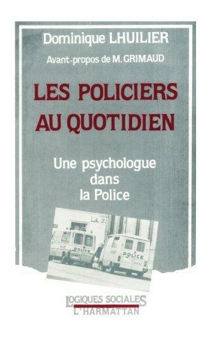 Les policiers au quotidien (Logiques sociales) (French Edition) by Editions L'Harmattan