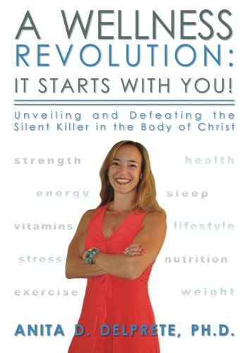 A Wellness Revolution: It Starts with YOU!: Unveiling and Defeating the Silent Killer in the Body of Christ PDF