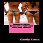 Female Sex Addict Confessions: The Female Erotic Side Volume 1 | Candy Kross
