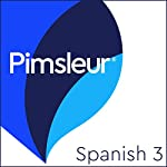Spanish Level 3: Learn to Speak and Understand Spanish with Pimsleur Language Programs |  Pimsleur
