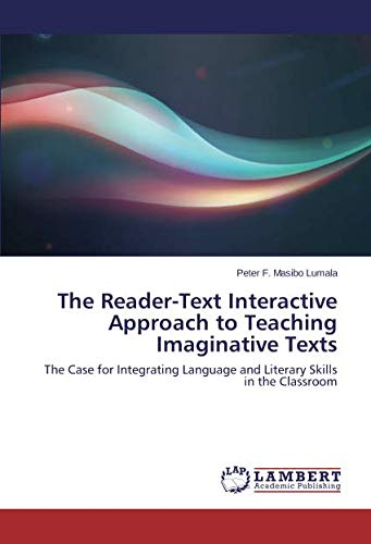 Read Online The Reader-Text Interactive Approach to Teaching Imaginative Texts: The Case for Integrating Language and Literary Skills in the Classroom PDF