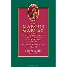 The Marcus Garvey and Universal Negro Improvement Association Papers, Volume XI: The Caribbean Diaspora, 1910-1920