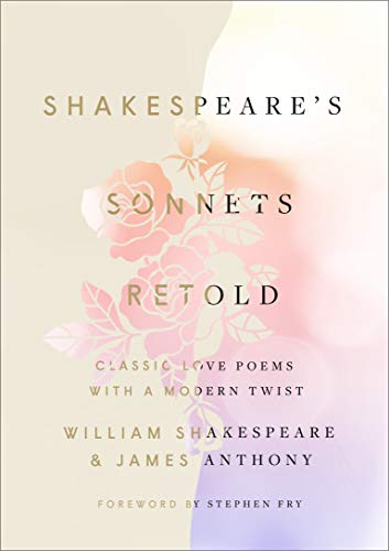 Shakespeare's Sonnets, Retold: Classic Love Poems with a Modern Twist
