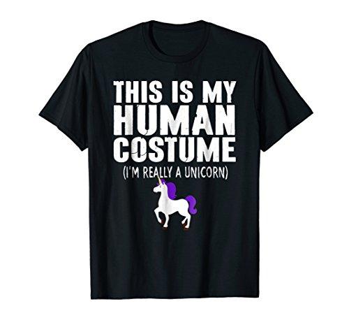 This Is My Human Costume I'm Really A Unicorn (Unicorn Halloween Costume Homemade)