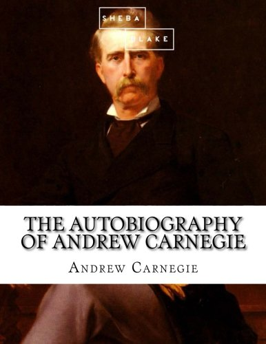the-autobiography-of-andrew-carnegie