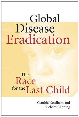 Download Global Disease Eradication The Race for the Last Child pdf