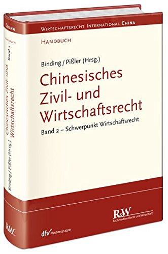 Chinesisches Zivil- und Wirtschaftsrecht, Band 2: Schwerpunkt Wirtschaftsrecht (Wirtschaftsrecht international)