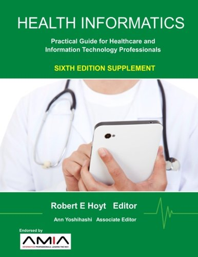 Sixth Edition Supplement of Health Informatics: Practical Guide for Healthcare and Information Technology Professionals