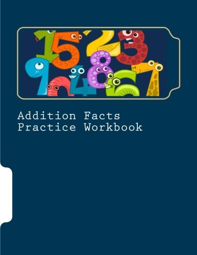 Addition Facts Practice Workbook: Part of the Genesis Curriculum (GC Fast Facts) (Volume 1)