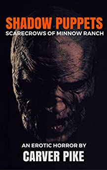 Shadow Puppets: Scarecrows of Minnow Ranch by [Pike, Carver]