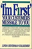 I'm First - Your Customer's Message to You, Linda S. Goldzimer, 0892563346