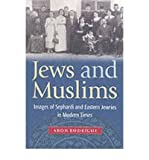 img - for [ Jews and Muslims: Images of Sephardi and Eastern Jewries in Modern Times By ( Author ) Mar-2003 Paperback book / textbook / text book