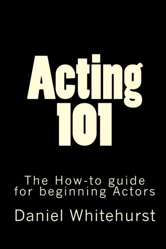Acting 101: The How-to guide for beginning Actors