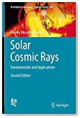 Solar Cosmic Rays: Fundamentals and Applications (Astrophysics and Space Science Library)