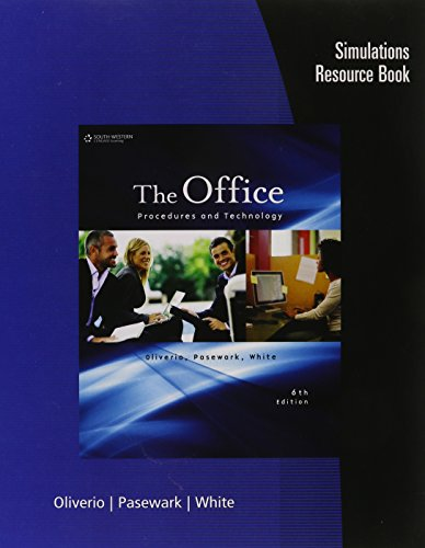 Simulations Resource Book for Oliverio/Pasewark/White's The Office: Procedures and Technology, 6th