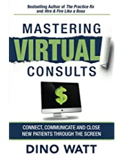Mastering Virtual Consults: Connect, Communicate and Close New Patients Through the Screen
