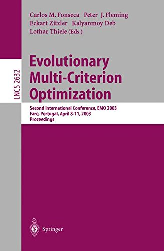 Evolutionary Multi-Criterion Optimization: Second International Conference, EMO 2003, Faro, Portugal, April 8-11, 2003, Proceedings (Lecture Notes in Computer Science) by Carlos M Fonseca