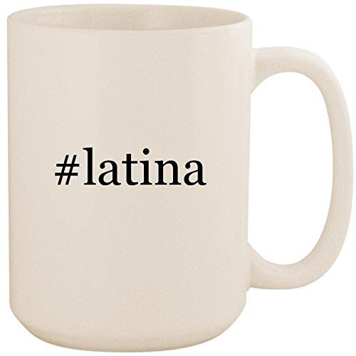 #latina - White Hashtag 15oz Ceramic Coffee Mug Cup