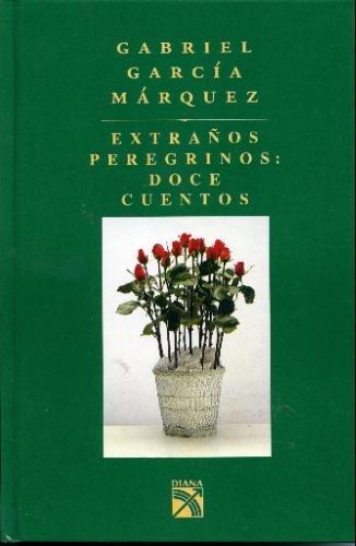 Extranos Peregrinos Doce Cuentos (Spanish Edition)