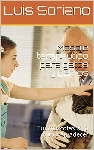 Masaje terapeutico para gatos y perros : Tus mascotas te lo ...