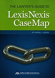 The Lawyer's Guide to LexisNexis CaseMap